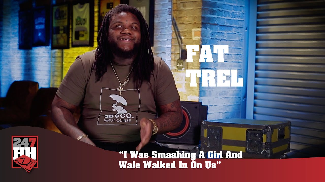 Download Fat Trel - I Was Smashing A Girl And Wale Walked In On Us (247HH Wild Tour Stories)