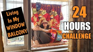 Living In My Balcony For 24 HOURS Challenge | Did I Survive It😶