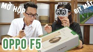 Bịt mắt mở hộp OPPO F5