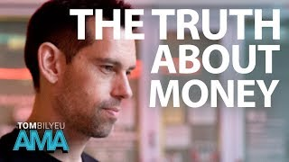 The Truth About Money and Happiness  Tom Bilyeu AMA