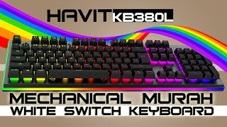 #13 RGB Mechanical MURAH !!! ~ HAVIT KB380L REVIEW