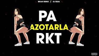 Cover images PA AZOTARLA ✘ RKT ✘ BRIAN REMIX ✘ DJ SILVA