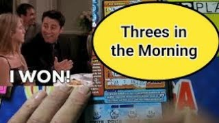 Threes in the Morning.  Lottery Scratch Tickets
