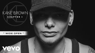 Kane Brown - Wide Open (Audio)