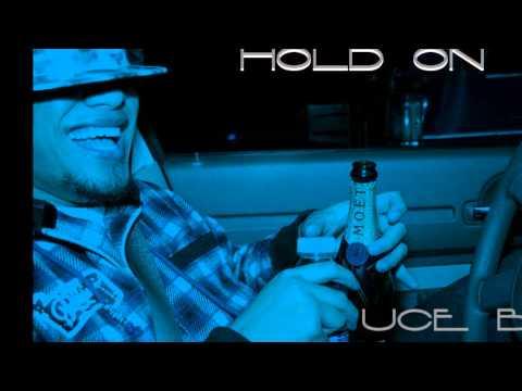 """Uce B """"Hold On"""""""