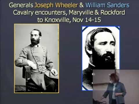Lecture: Civil War Military Action in East Tennesse, 1863, Dr. Joan Markel