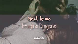 Next to Me - Imagine Dragons (Lyrics / Subtitulado en Español)