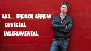 Noel Gallagher AKA BROKEN ARROW Official instrumental by icebreath22g4