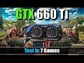 GTX 660 Ti Test in 7 Games in 2018