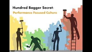 Hundred Bagger Secrets: Strong, Performance-Focused Corporate Culture