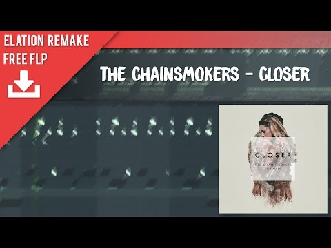 The Chainsmokers - Closer (EDM FULL Remake) [FREE FLP] [FL 11/12] DIRECT DOWNLOAD!
