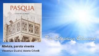 Vincenzo Giudici, Valerio Crivelli - Alleluia, parola vivente