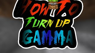 How to turn up your gamma in MCPE!