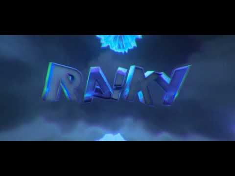 Raiky's Intro..
