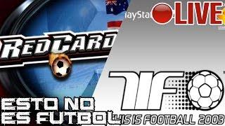 Esto NO es fútbol || ¡This is Football 2003 y Red Card Soccer! || LIVE
