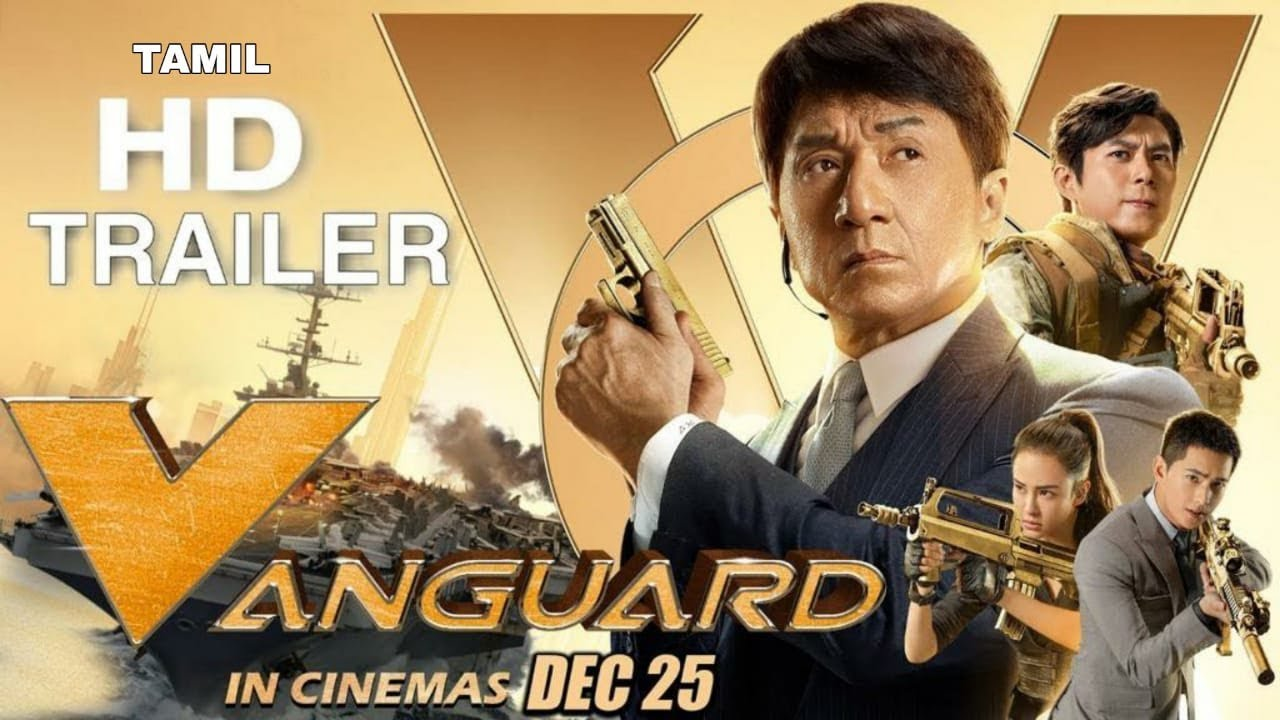 Jackie Chan's VANGUARD (Official TAMIL Trailer) - In Cinemas across India from 25 December 2020