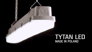 TYTAN LED - new generation industrial lighting(, 2017-02-20T13:35:40.000Z)