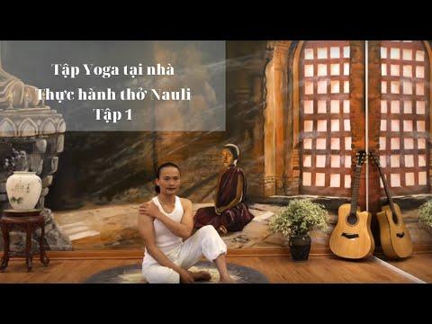 Tập 1: Thở nauli và tác dụng cùng Bậc Thầy Yoga