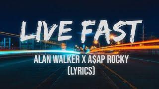 Alan Walker x A$AP Rocky   Live Fast Lyrics