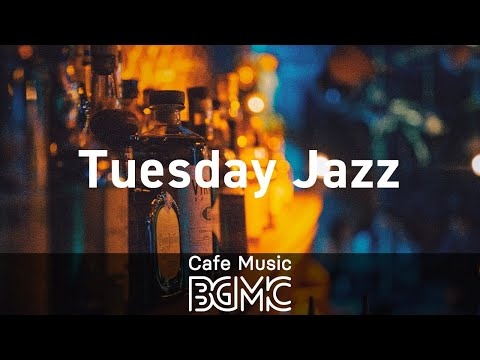 Tuesday Jazz: Calming Moods Music - Relaxing Background Music for Work, Study, Chill and Rest