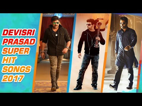 Devi Sri Prasad Super Hit Songs 2017 | Devi Sri Prasad Hit Songs | DSP Songs | Chiranjeevi, Jr NTR
