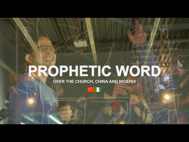 Prophetic Word over the Church, China and Nigeria.