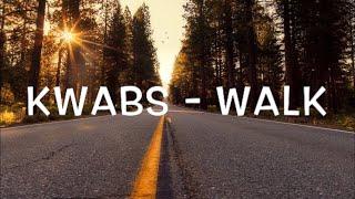 Kwabs - Walk Lyrics