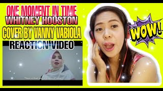 One moment in time-whitney houston cover by vanny vabiola | reaction video