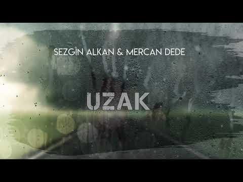 Sezgin Alkan \u0026 Mercan Dede - Uzak (Official Audio)