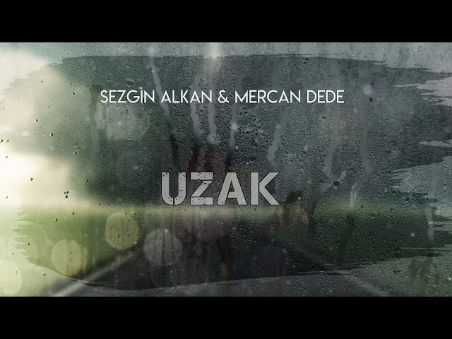 Sezgin Alkan & Mercan Dede - Uzak (Official Audio)