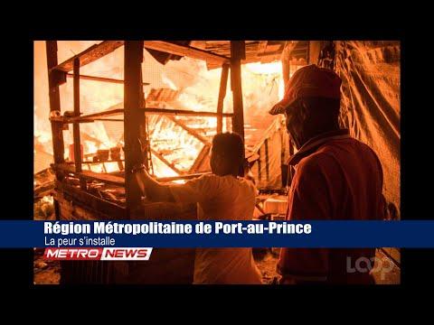 Région Métropolitaine de Port-au-Prince /La peur s'installe