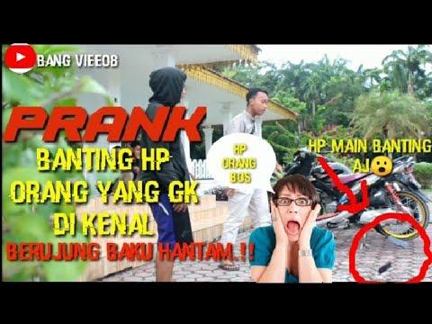 PRANK!!! BANTING HP ORANG YANG GAK DI KENAL AUTO DI BAKU HANTAM😮😔