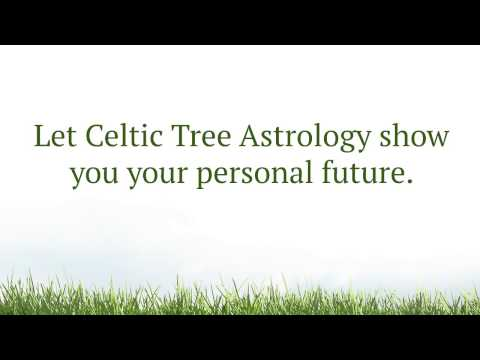 Celtic Tree Zodiac Astrology - Druids Tree Sign Horoscopes