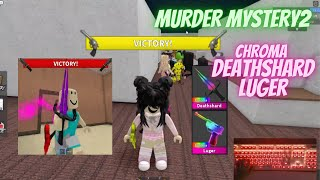 I AM NOT A CAMPER!!! Murder Mystery 2 GAMEPLAY CHROMA DEATHSHARD & LUGER II CLICKY II HANDCAM