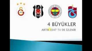 4 BüYüKLER EE47 TV DE