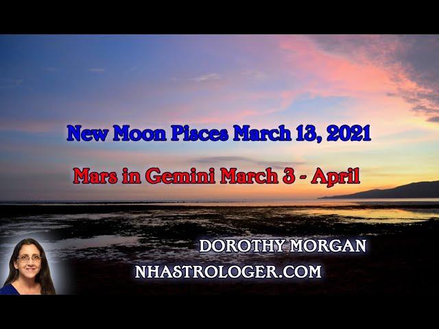 New Moon in Pisces March 13 - Mars in Gemini - Solar Eclipse June 10 2021