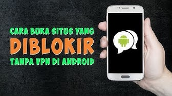 Cara Mudah Buka Blokir Situs Tanpa Aplikasi VPN di Android