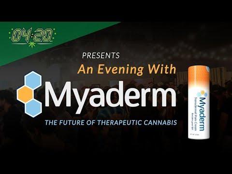 0420 Inc Presents: An Evening with Myaderm