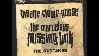 Insane Clown Posse - The Missing Link(Marvelous Missing Link Outtakes)