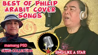 Best Of PHILIP ARABIT cover Songs || mamang PSD