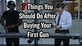 7 Things You Should Do After Buying Your First Gun