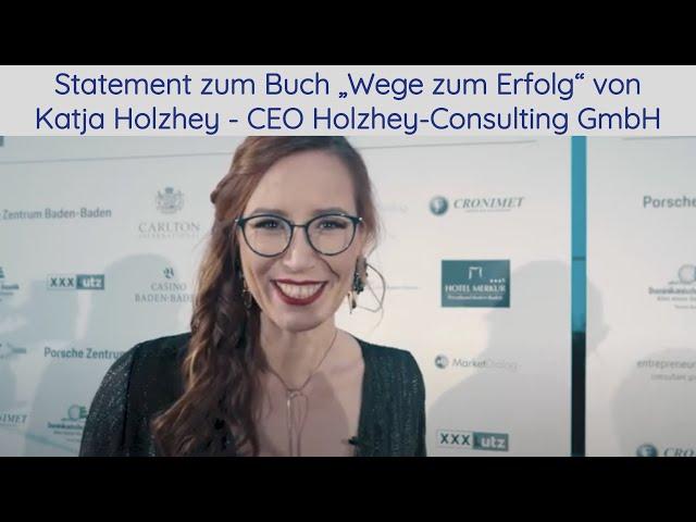 """Statement zum Buch """"Wege zum Erfolg"""" von Katja Holzheim - CEO Holzhey-Consulting GmbH"""