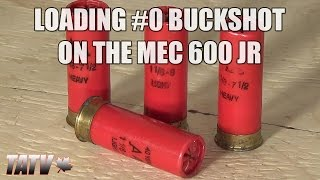Reloading #0 Buckshot on the MEC 600 Jr