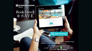Book Direct & Save | Wyndham Grand Manama | Bahrain