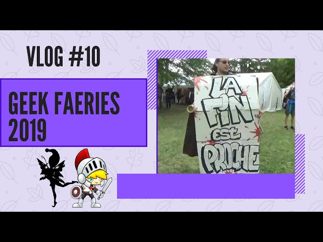[VLOG#10] Geek Faeries 2019