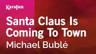 Karaoke Santa Claus Is Coming To Town - Michael Bublé *