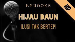 Hijau Daun - Ilusi Tak Bertepi   Karaoke