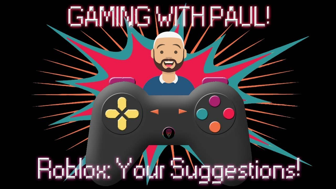 Paul & Cassie play your suggestions on ROBLOX