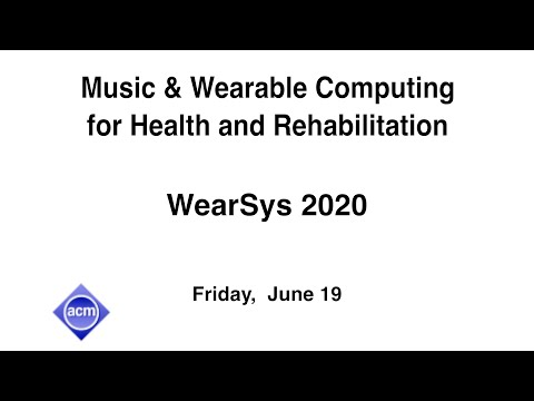 MobiSys 2020 - Music & Wearable Computing for Health and Rehabilitation