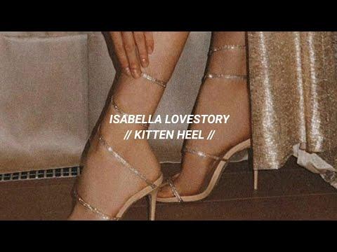 Isabella Lovestory - Kitten Heel (Letra)